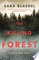 The Killing Forest  Louise Rick _ SARA BLAEDEL