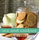 Tea And Cookies Enjoy The Perfect Cup Of Tea--With Dozens Of Delectable Recipes For Teatime Treats _ RICK RODGERS