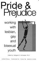 Pride And Prejudice Working With Lesbian, Gay And Bisexual Youth _ MARGARET SCHNEIDER