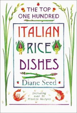 The Top One Hundred Italian Rice Dishes _ DIANE SEED