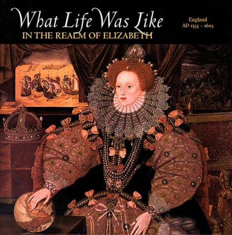 What Life Was Like In The Realm Of Elizabeth England, Ad 1533-1603 _ NORMAN JONES00043068L