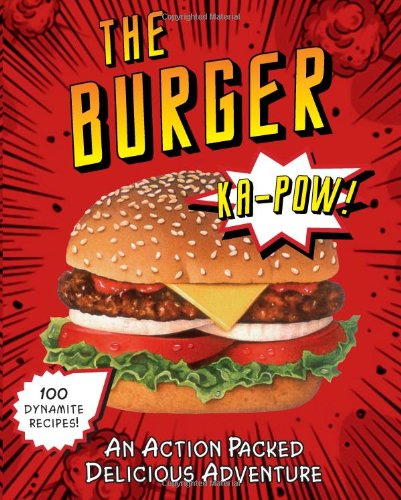 The Burger An Action Packed Delicious Adventure _ PARRAGON BOOKS