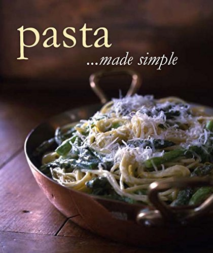 Pasta...Made Simple _ LOVE FOOD PUBLISHERS