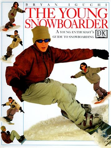 Young Snowboarder A Young Enthusiasts Guide To Snowboarding _ BRYAN IGUCHI
