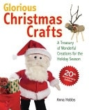 Glorious Christmas Crafts _ ANNA HOBBS
