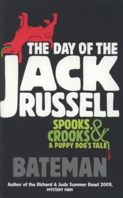 Day Of The Jack Russell Spooks, Crooks And A Puppy Dogs Tale _ COLIN BATEMAN