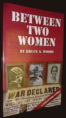 Between Two Women A Stratford Story _ BRUCE WOODS