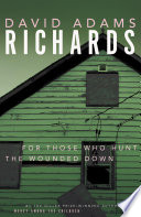 For Those Who Hunt The Wounded Down _ DAVID RICHARDS