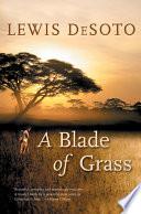 A Blade Of Grass _ LEWIS DESOTO