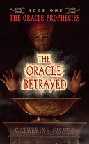 The Oracle Betrayed _ CATHERINE FISHER