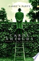 Larrys Party _ CAROL SHIELDS