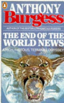 The End Of The World News _ ANTHONY BURGESS