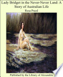 Lady Bridget In The Never Never Land A Story Of Australian Life _ ROSA PRAED