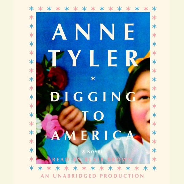 Digging To America _ ANNE TYLER