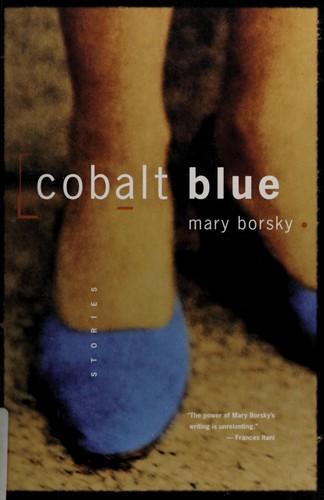 Cobalt Blue Stories _ MARY BORSKY