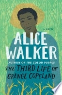 The Third Life Of Grange Copeland _ ALICE WALKER