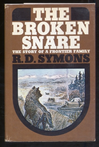 The Broken Snare; The Story Of A Frontier Family _ R SYMONS