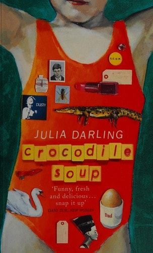 Crocodile Soup _ JULIA DARLING