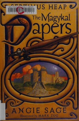 The Magykal Papers  A Septimus Heap Book _ ANGIE SAGE
