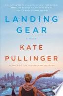 Landing Gear A Novel _ KATE PULLINGER
