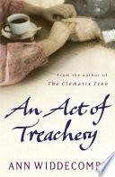 An Act Of Treachery _ ANN WIDDECOMBE