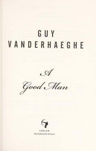A Good Man _ GUY VANDERHAEGHE