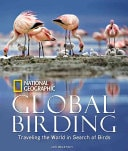 Global Birding Traveling The World In Search Of Birds _ LES BELETSKY