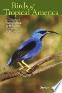 Birds Of Tropical America A Watchers Introduction To Behavior, Breeding, And Diversity _ STEVEN HILTY
