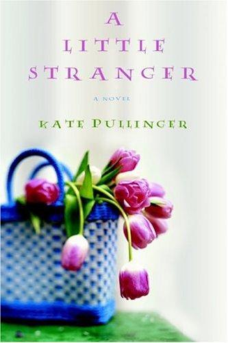 A Little Stranger _ KATE PULLINGER