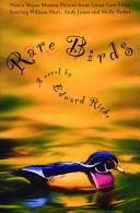 Rare Birds A Novel _ EDWARD RICHE