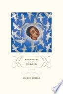 Bernardo And The Virgin A Novel _ SILVIO SIRIAS