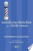 Sunshine Sketches Of A Little Town _ STEPHEN LEACOCK