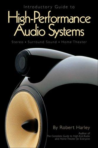 Introductory Guide To High-Performance Audio Systems _ ROBERT HARLEY