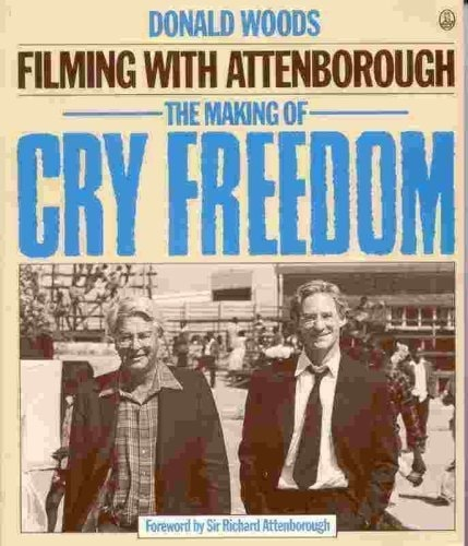 Filming With Attenborough The Making Of Cry Freedom _ DONALD WOODS