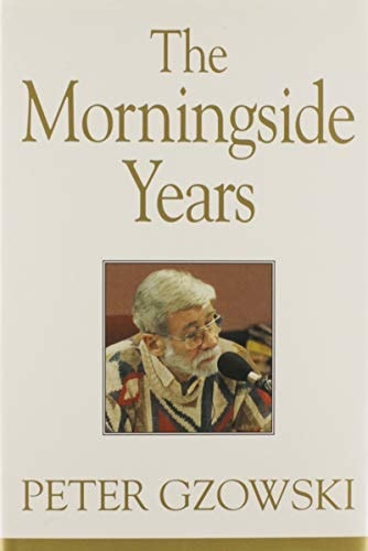 The Morningside Years _ PETER GZOWSKI