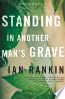 Standing In Another Mans Grave  Rebus Is Back _ IAN RANKIN