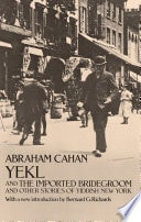 Yekl And The Imported Bridgegroom And Other Stories Of Yiddish New York _ ABRAHAM CAHAN