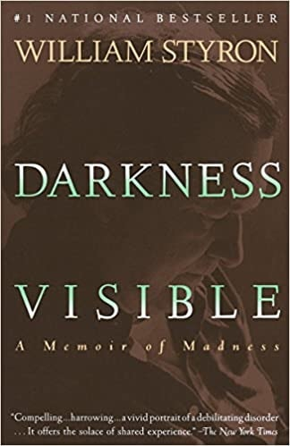 Darkness Visible A Memoir Of Madness _ WILLIAM STYRON
