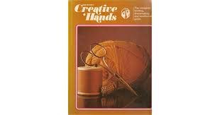 Greystones Creative Hands The Complete Knitting, Dressmaking And Needlecraft Guide  Volume 1 _ BEVERLEY HILTON