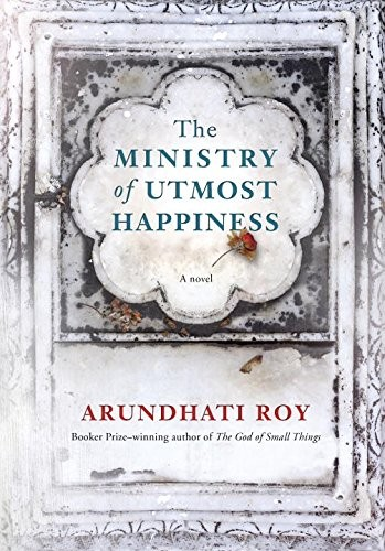 The Ministry Of Utmost Happiness A Novel _ ARUNDHATI ROY