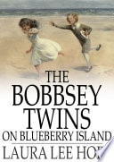 The Bobbsey Twins On Blueberry Island #10 _ LAURA HOPE
