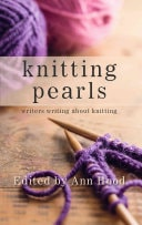 Knitting Pearls Writers Writing About Knitting _ ANN HOOD