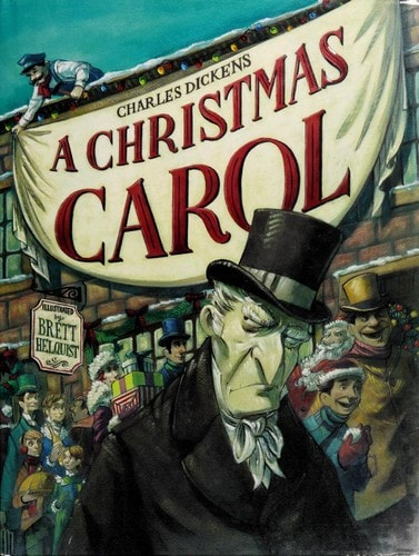 A Christmas Carol _ BRETT HELQUIST AND CHARLES DICKENS