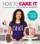 How To Cake It A Cakebook _ YOLANDA GAMPP