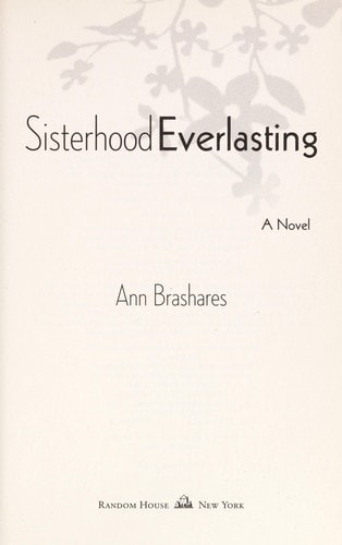 Sisterhood Everlasting  Sisterhood Of The Traveling Pants _ ANN BRASHARES