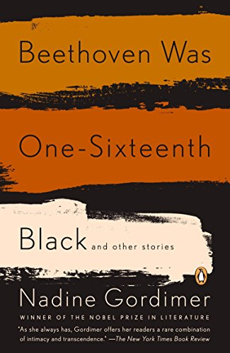 Beethoven Was One-Sixteenth Black And Other Stories _ NADINE GORDIMER