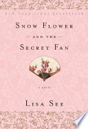 Snow Flower And The Secret Fan _ LISA SEE