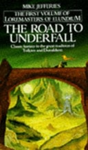 The Road To Underfall First Volume Of Loremasters Of Elundium _ MIKE JEFFERIES