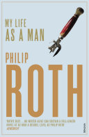 My Life As A Man _ PHILIP ROTH