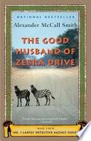 The Good Husband Of Zebra Drive _ ALEXANDER SMITH
